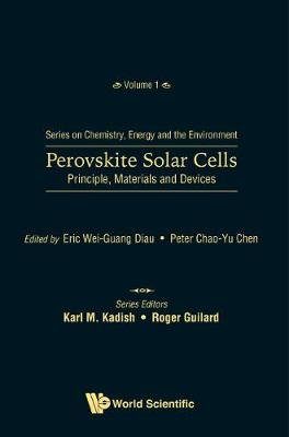 Perovskite Solar Cells: Principle, Materials And Devices - Series On Chemistry, Energy And The Environment 1 (Hardback)