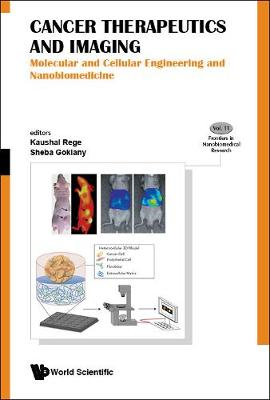 Cancer Therapeutics And Imaging: Molecular And Cellular Engineering And Nanobiomedicine - Frontiers in Nanobiomedical Research 11 (Hardback)