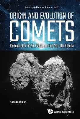 Origin And Evolution Of Comets: Ten Years After The Nice Model And One Year After Rosetta - Advances In Planetary Science 2 (Hardback)