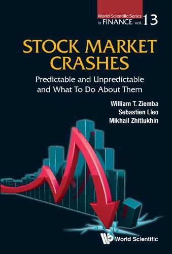 Stock Market Crashes: Predictable And Unpredictable And What To Do About Them - World Scientific Series in Finance 13 (Paperback)