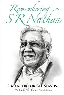 Remembering S R Nathan: A Mentor For All Seasons (Hardback)