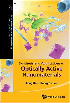 Synthesis And Applications Of Optically Active Nanomaterials - World Scientific Series in Nanoscience and Nanotechnology 14 (Hardback)