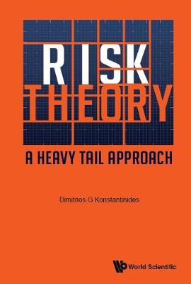 Risk Theory: A Heavy Tail Approach (Hardback)