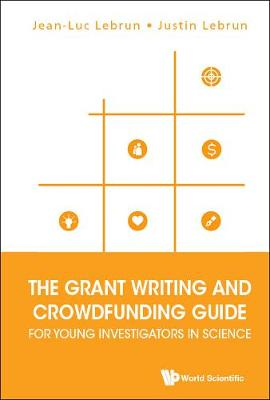 Grant Writing And Crowdfunding Guide For Young Investigators In Science, The (Paperback)
