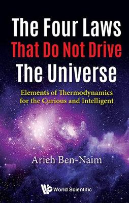 Four Laws That Do Not Drive The Universe, The: Elements Of Thermodynamics For The Curious And Intelligent (Paperback)