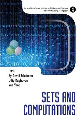 Sets And Computations - Lecture Notes Series, Institute for Mathematical Sciences, National University of Singapore 33 (Hardback)