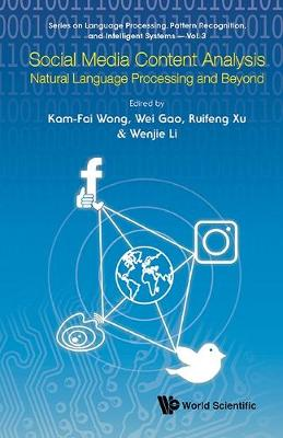 Social Media Content Analysis: Natural Language Processing And Beyond - Series on Language Processing, Pattern Recognition, and Intelligent Systems 3 (Hardback)