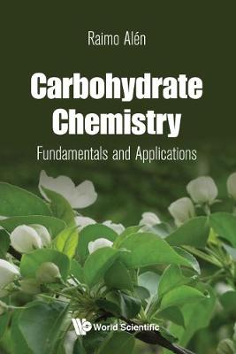 Carbohydrate Chemistry: Fundamentals And Applications (Hardback)