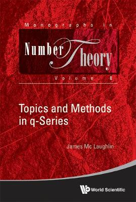 Topics And Methods In Q-series - Monographs In Number Theory 8 (Hardback)