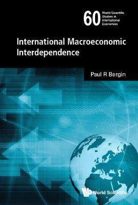International Macroeconomic Interdependence - World Scientific Studies in International Economics 60 (Hardback)