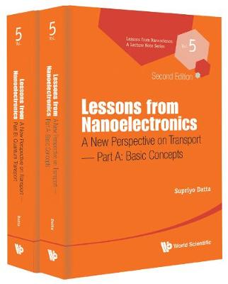 Lessons From Nanoelectronics: A New Perspective On Transport (In 2 Parts) - Lessons from Nanoscience: A Lecture Notes Series 5 (Paperback)