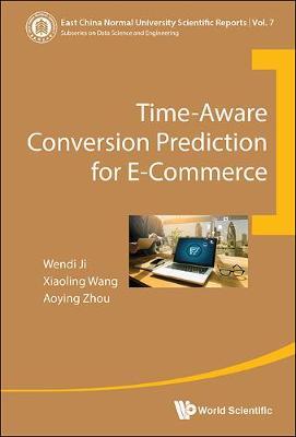 Time-aware Conversion Prediction For E-commerce - East China Normal University Scientific Reports 7 (Hardback)