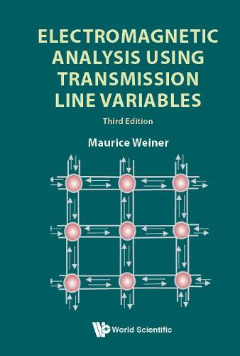 Electromagnetic Analysis Using Transmission Line Variables (Third Edition) (Hardback)