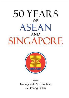 50 Years Of Asean And Singapore (Hardback)