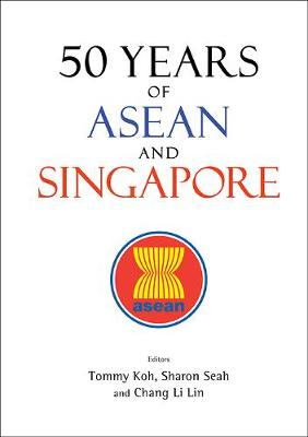 50 Years Of Asean And Singapore (Paperback)