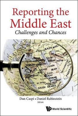 Reporting The Middle East: Challenges And Chances (Hardback)