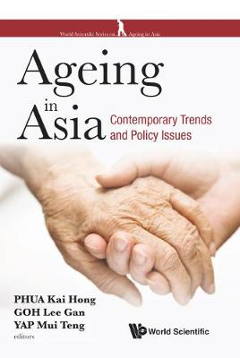 Ageing In Asia: Contemporary Trends And Policy Issues - World Scientific Series On Ageing In Asia (Hardback)