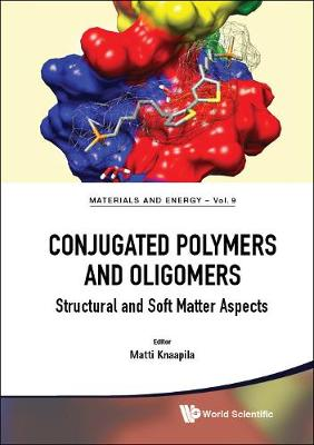 Conjugated Polymers And Oligomers: Structural And Soft Matter Aspects - Materials and Energy 9 (Hardback)
