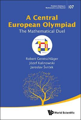 Central European Olympiad, A: The Mathematical Duel - Problem Solving in Mathematics and Beyond 7 (Hardback)