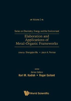 Elaboration And Applications Of Metal-organic Frameworks - Series On Chemistry, Energy And The Environment 2 (Hardback)