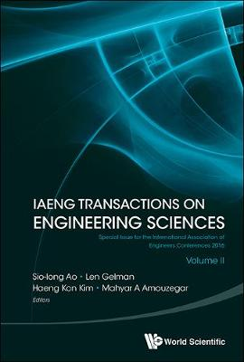 Iaeng Transactions On Engineering Sciences: Special Issue For The International Association Of Engineers Conferences 2016 (Volume Ii) (Hardback)