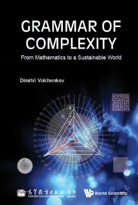 Grammar Of Complexity: From Mathematics To A Sustainable World (Hardback)