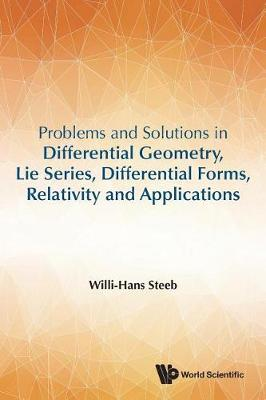 Problems And Solutions In Differential Geometry, Lie Series, Differential Forms, Relativity And Applications (Paperback)