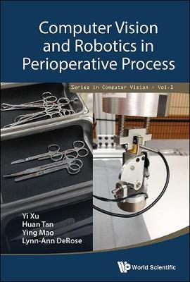 Computer Vision And Robotics In Perioperative Process - Series in Computer Vision 5 (Hardback)