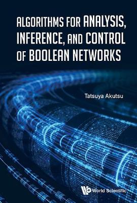 Algorithms For Analysis, Inference, And Control Of Boolean Networks (Hardback)