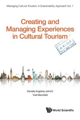 Creating And Managing Experiences In Cultural Tourism - Managing Cultural Tourism: A Sustainability Approach (Hardback)