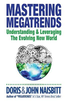 Mastering Megatrends: Understanding And Leveraging The Evolving New World (Hardback)
