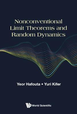 Nonconventional Limit Theorems And Random Dynamics (Hardback)