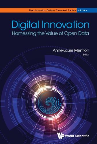 Digital Innovation: Harnessing The Value Of Open Data - Open Innovation: Bridging Theory and Practice (Hardback)