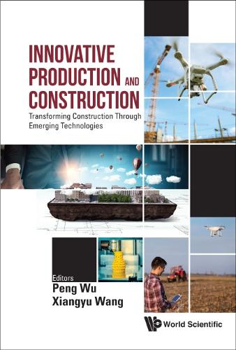Innovative Production And Construction: Transforming Construction Through Emerging Technologies (Hardback)