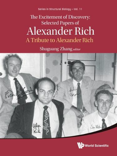 Excitement Of Discovery, The: Selected Papers Of Alexander Rich - A Tribute To Alexander Rich - Series in Structural Biology 11 (Hardback)
