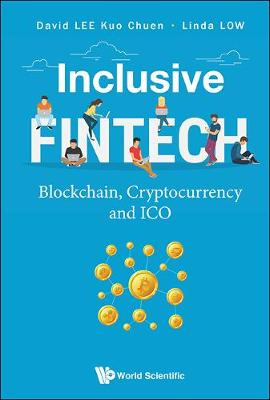 Inclusive Fintech: Blockchain, Cryptocurrency And Ico (Paperback)