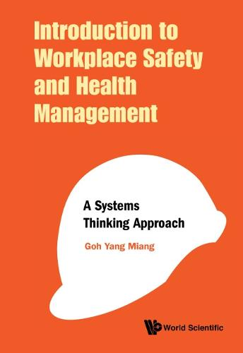 Introduction To Workplace Safety And Health Management: A Systems Thinking Approach (Hardback)