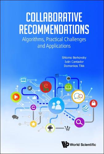 Collaborative Recommendations: Algorithms, Practical Challenges And Applications (Hardback)