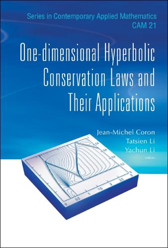 One-dimensional Hyperbolic Conservation Laws And Their Applications - Series in Contemporary Applied Mathematics 21 (Hardback)