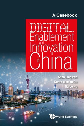 Digital Enablement And Innovation In China: A Casebook (Hardback)