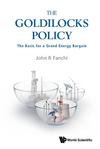 Goldilocks Policy, The: The Basis For A Grand Energy Bargain (Hardback)