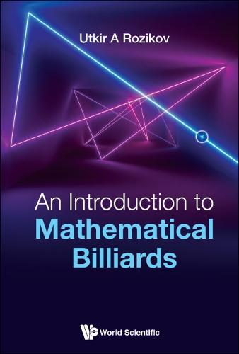 Introduction To Mathematical Billiards, An (Hardback)