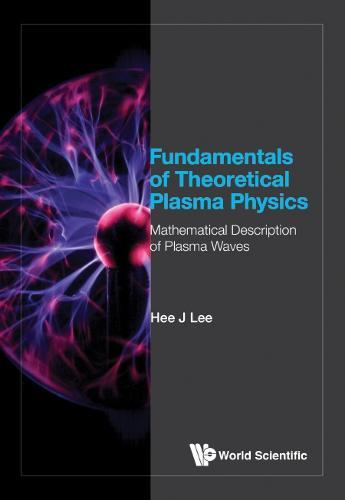Fundamentals Of Theoretical Plasma Physics: Mathematical Description Of Plasma Waves (Hardback)