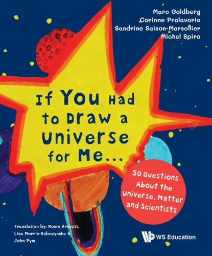 If You Had To Draw A Universe For Me... : 50 Questions About The Universe, Matter And Scientists (Paperback)
