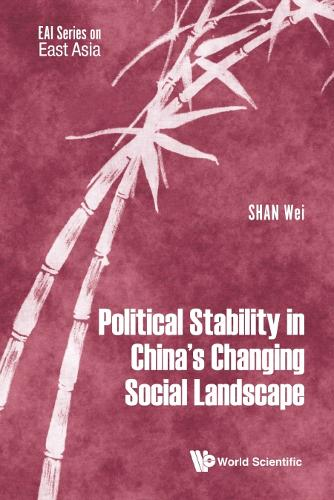 Political Stability In China's Changing Social Landscape - Eai Series On East Asia (Hardback)