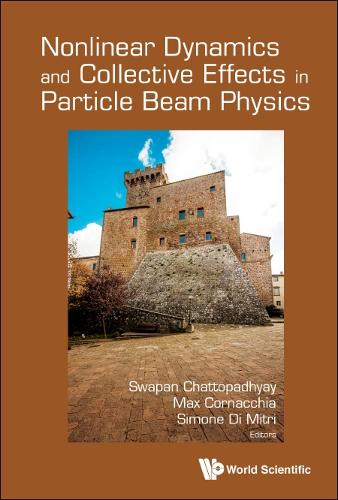 Nonlinear Dynamics And Collective Effects In Particle Beam Physics - Proceedings Of The International Committee On Future Accelerators Arcidosso Italy 2017 (Hardback)