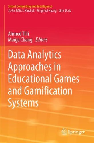 Data Analytics Approaches in Educational Games and Gamification Systems - Smart Computing and Intelligence (Paperback)