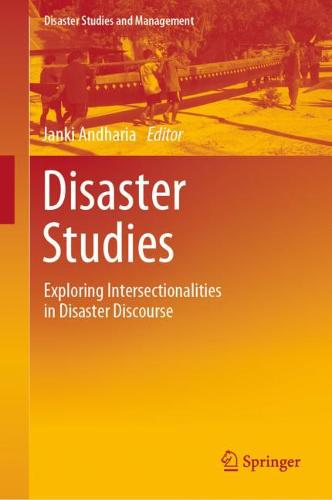 Disaster Studies: Exploring Intersectionalities in Disaster Discourse - Disaster Studies and Management (Hardback)