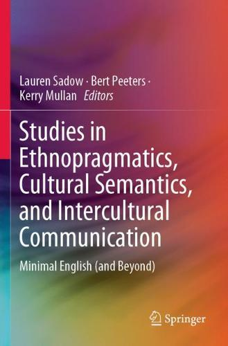Studies in Ethnopragmatics, Cultural Semantics, and Intercultural Communication: Minimal English (and Beyond) (Paperback)