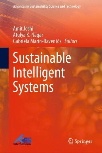 Sustainable Intelligent Systems - Advances in Sustainability Science and Technology (Hardback)